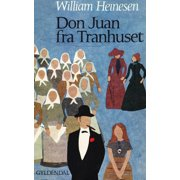 Don Juan fra Tranhuset - eBook