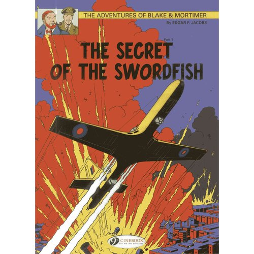 The Adventures of Blake & Mortimer 15: The Secret of the Swordfish: the Incredible Chase