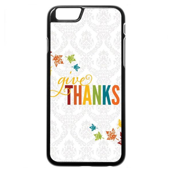 Thanksgiving Give Thanks iPhone 6 Case