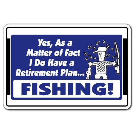 YES I DO HAVE A RETIREMENT PLAN FISHING Decal hobby fish fisherman In