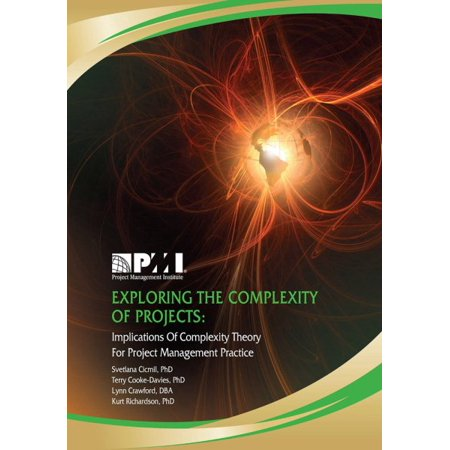 Exploring The Complexity Of Projects   Implications Of Complexity Theory For Project Management Practice