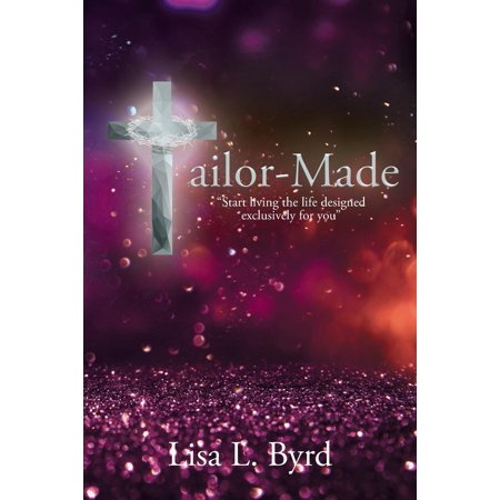 """Tailor-Made : """"start Living the Life Designed Exclusively for You"""" (Paperback)"""