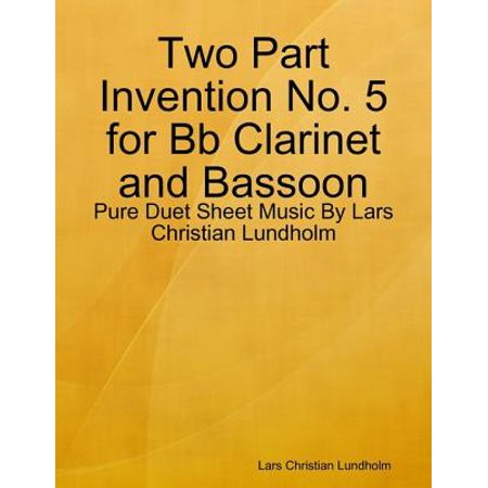 Two Part Invention No. 5 for Bb Clarinet and Bassoon - Pure Duet Sheet Music By Lars Christian Lundholm - eBook