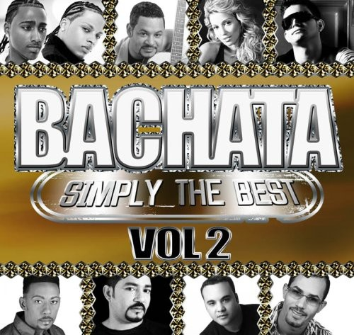Bachata Simply The Best, Vol. 2