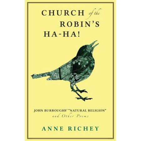 Church of the Robin's Ha-Ha! : John Burroughs' Natural Religion and Other