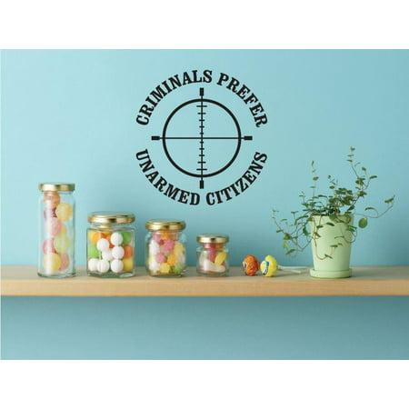 Citizen Sticker (Custom Wall Decal Vinyl Sticker : Criminals Prefer Unarmed Citizens Image Quote Bedroom Bathroom Living Room Mural : 16 X16