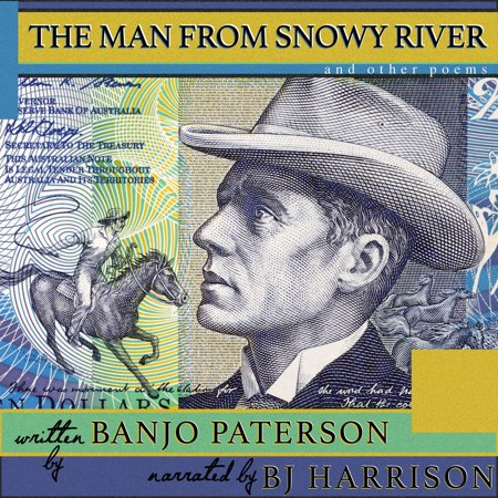 Man From Snowy River and Other Poems, The - (Banjo Paterson Man From Snowy River Poem)