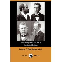 The Negro Problem (Illustrated Edition) (Dodo Press)