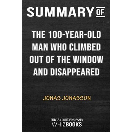 Summary of The Hundred-Year-Old Man Who Climbed Out of the Window and Disappeared: Trivia/Quiz for Fans