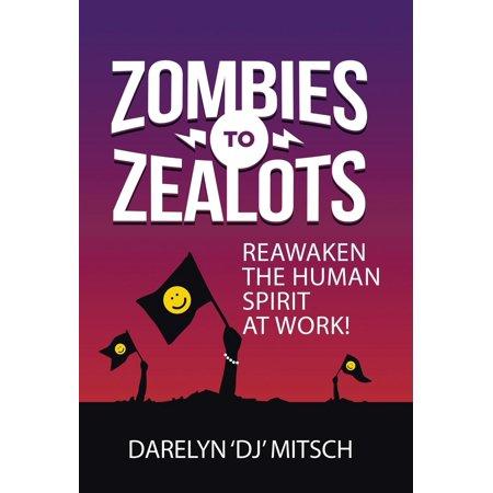 Zombies to Zealots : Reawaken the Human Spirit at - Spirit Zombie Babies