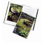 Moss Gardening : Including Lichens, Liverworts, and Other Miniatures