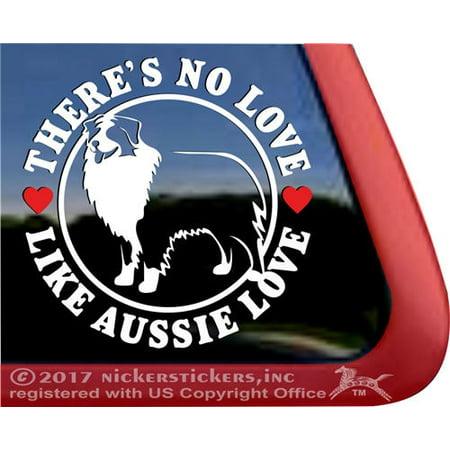 There's No Love Like Aussie Love | Australian Shepherd Dog Window Decal (Australian Shepherd Note)