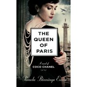 The Queen of Paris : A Novel of Coco Chanel (Hardcover)