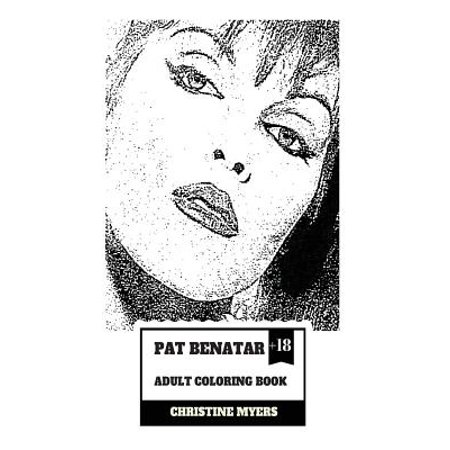 Pat Benatar Adult Coloring Book: Four Grammy Awards Winner and Talented Vocal, Angelic Voice and Cultural Icon Inspired Adult Coloring - Pat Benatar Costumes