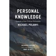 Personal Knowledge : Towards a Post-Critical Philosophy