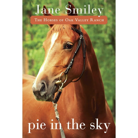 Pie in the Sky : Book Four of the Horses of Oak Valley