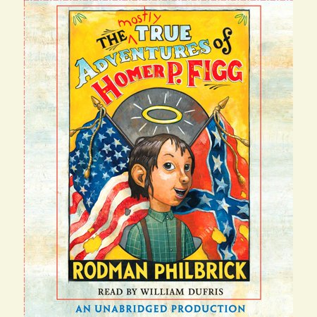 The Mostly True Adventures of Homer P. Figg -