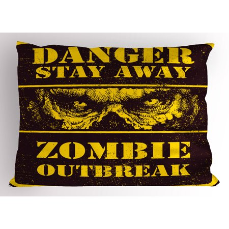 Zombie Pillow Sham Danger Stay Away Outbreak Message Monster Warning Sign Graphic Design, Decorative Standard Size Printed Pillowcase, 26 X 20 Inches, Chestnut Brown Yellow, by - Zombie Outbreak Sign