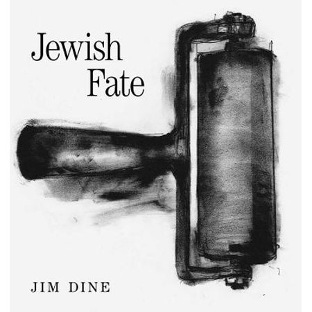 Jim Dine : Jewish Fate