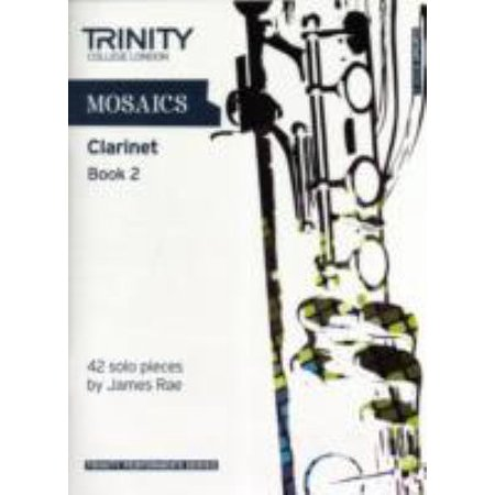 Mosaics for Clarinet: Grades 6-8 Book 2 (Trinity Performers Series) (Paperback)