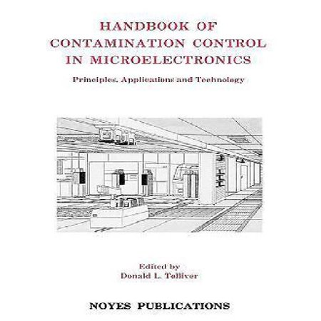 Handbook Of Contamination Control In Microelectronics  Principles  Applications And Technology