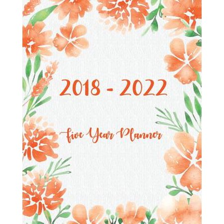 2018 - 2022 Five Year Planner: Monthly Schedule Organizer - Agenda Planner for the Next Five Years, 60 Months Calendar, Appointment Notebook,