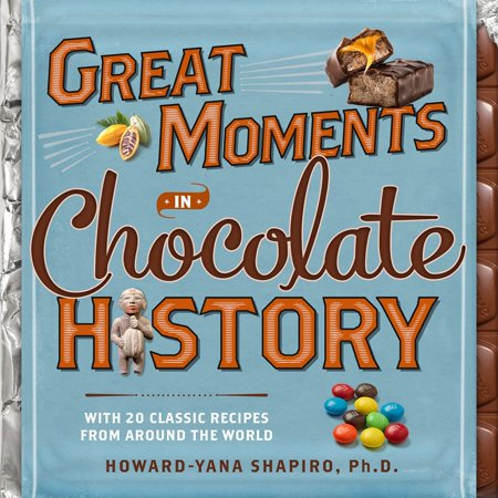 Great Moments in Chocolate History : With 20 Classic Recipes From Around the World](Chocolate Covered Popcorn Recipe)