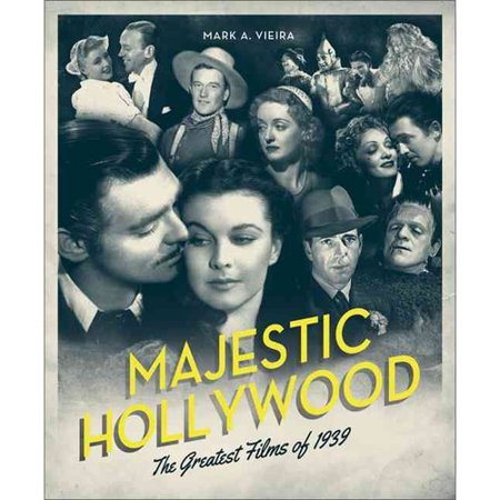 Majestic Hollywood: The Greatest Films of 1939 by