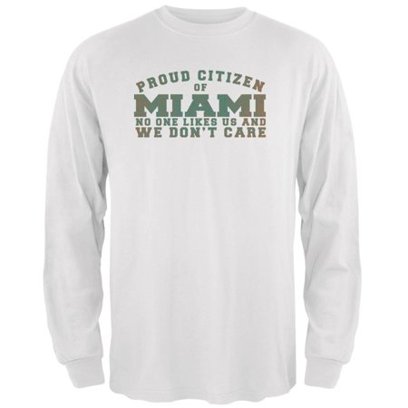 Proud No One Likes Miami White Adult Long Sleeve T-Shirt