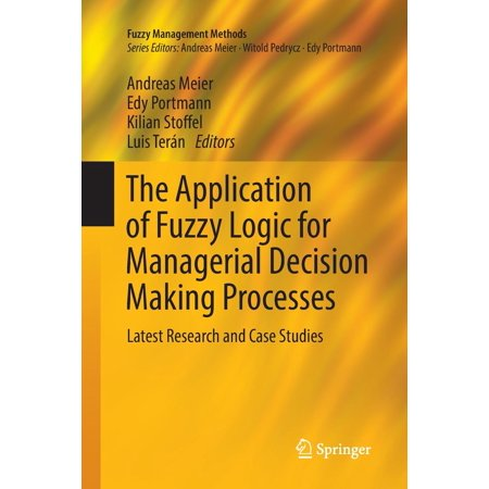 The Application of Fuzzy Logic for Managerial Decision Making Processes : Latest Research and Case