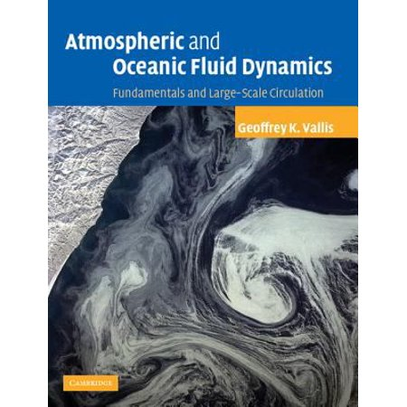 Atmospheric And Oceanic Fluid Dynamics  Fundamentals And Large Scale Circulation