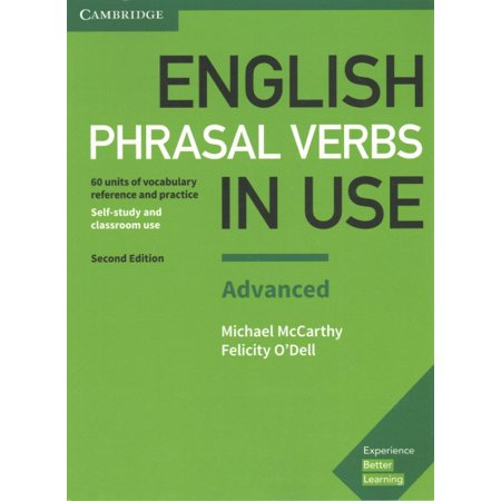 English Phrasal Verbs in Use Advanced Book with Answers : Vocabulary Reference and (500 Verbs In English With Three Forms)