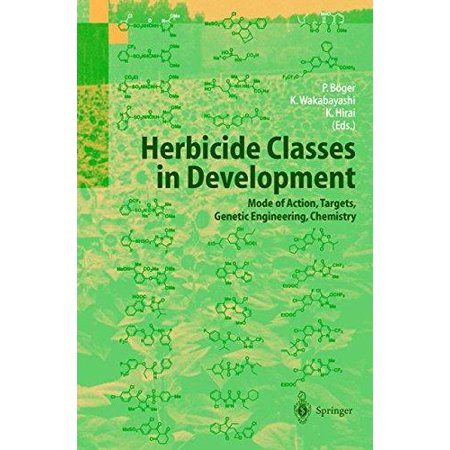 Herbicide Classes In Development  Mode Of Action  Targets  Genetic Engineering  Chemistry