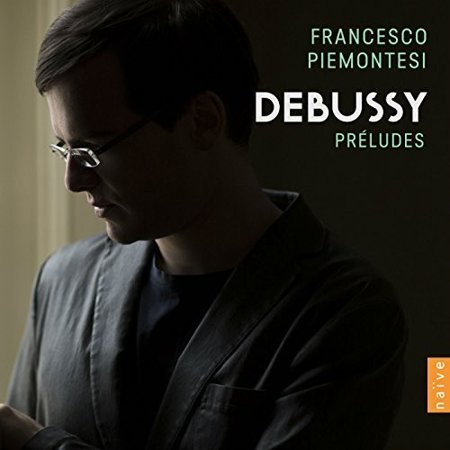 Debussy: Preludes - Francesco Piemontesi (The Best Of Debussy Naxos)