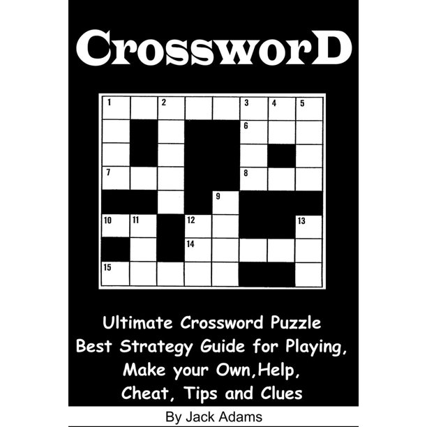 Crossword An Ultimate Crossword Puzzle Best Strategy Guide For Playing Make Your Own Help Cheat Tips And Clues Ebook Walmart Com Walmart Com