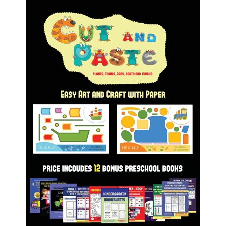 Easy Art and Craft with Paper: Easy Art and Craft with Paper (Cut and Paste Planes, Trains, Cars, Boats, and Trucks): 20 full-color kindergarten cut and paste activity sheets designed to develop visuo - Kindergarten Crafts