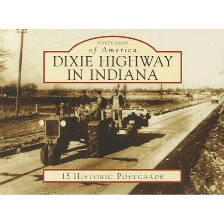 Dixie Highway in Indiana [Postcards of America] [IN] [Arcadia - Indiana Postcard