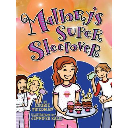 Mallory's Super Sleepover](Birthday Sleepover Ideas)