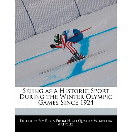 Skiing as a Historic Sport During the Winter Olympic Games Since 1924 - Since Games