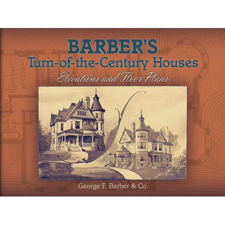 Barber's Turn-Of-The-Century Houses : Elevations and Floor (2 Story House Floor Plans And Elevations)