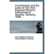 Constitution and by Laws of the New England Historic-Genealogical Society, January, 1858