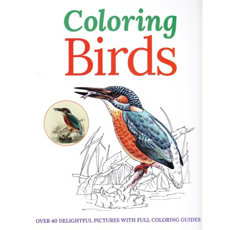 Coloring Birds: Over 40 Delightful Pictures with Full Coloring Guides (Paperback)