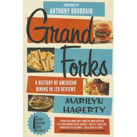 Grand Forks : A History of American Dining in 128 Reviews