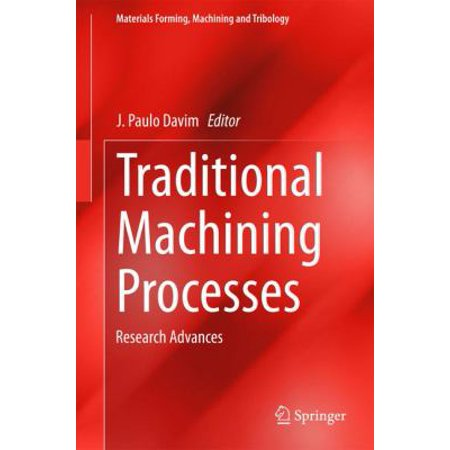 Traditional Machining Processes: Research Advances