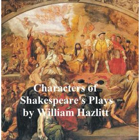 Characters of Shakespeare's Plays - - Character Matters Play