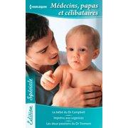 Médecins, papas et célibataires - eBook