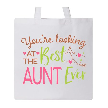 You're Looking at the Best Aunt Ever Tote Bag
