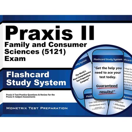 Praxis Ii Family And Consumer Sciences  0121  Exam Flashcard Study System  Praxis Ii Test Practice Questions   Review For The Praxis Ii  Subject Assessments