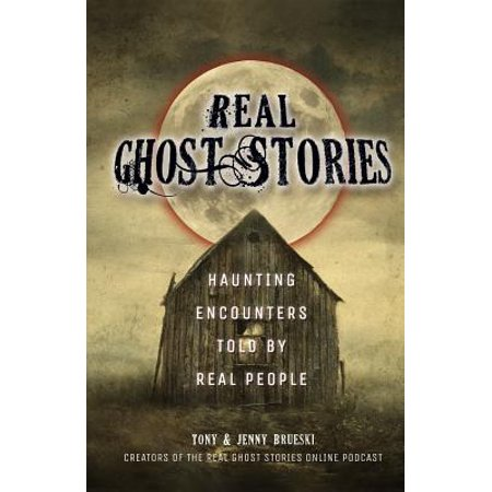 Real Ghost Stories : Haunting Encounters Told by Real People](Ghost Stories Halloween)
