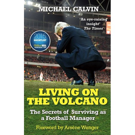 Living on the Volcano : The Secrets of Surviving as a Football